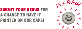 Submit your rebus for a chance to have it printed on our caps!